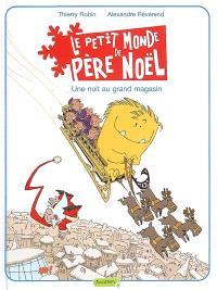 Le petit monde de Père Noël. Volume 2, Une nuit au grand magasin