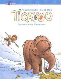 Ticayou, Chasseur de la préhistoire