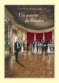 A la recherche du temps perdu : un amour de Swann