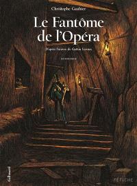 Le fantôme de l'Opéra. Volume 2