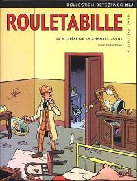 Rouletabille. Volume 1, Le mystère de la chambre jaune
