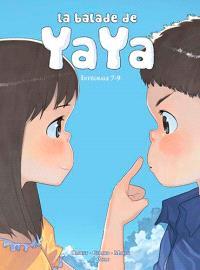 La balade de Yaya : intégrale. Volume 7-9