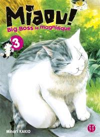 Miaou ! : Big-Boss le magnifique. Volume 3