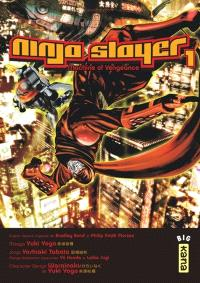 Ninja Slayer. Volume 1, Machine of vengeance