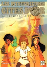 Les mystérieuses cités d'or : la première cité. Volume 5