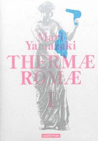 Thermae Romae : intégrale. Volume 1