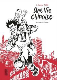 Une vie chinoise : version intégrale