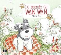 Le monde de Wan Wan. Volume 4