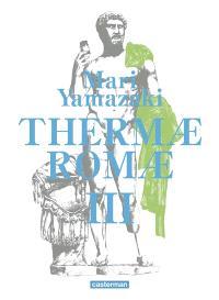Thermae Romae : intégrale. Volume 3
