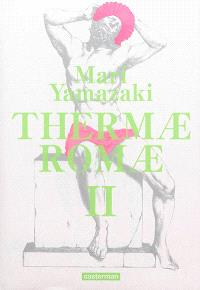 Thermae Romae : édition intégrale. Volume 2