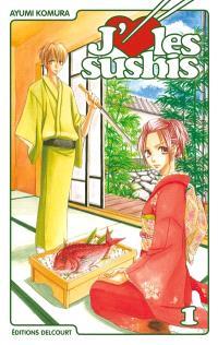 J'aime les sushis. Volume 1