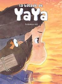 La balade de Yaya : intégrale. Volume 4-6
