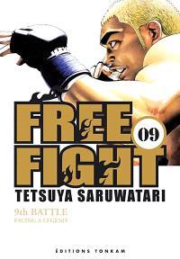 Free fight. Volume 9, Facing a legend : 9th battle
