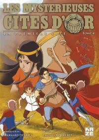 Les mystérieuses cités d'or : la première cité. Volume 4