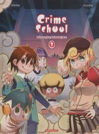 Crime school. Volume 2, Bolos un jour, bolos toujours