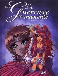 La guerrière innocente. Volume 1, Ma meilleure ennemie