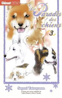 Le paradis des chiens. Volume 3