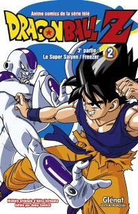 Dragon Ball Z : 3e partie, Le super Saïyen, Freezer. Volume 2