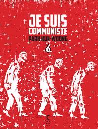 Je suis communiste. Volume 1