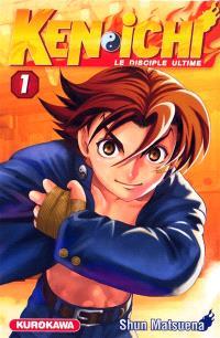 Ken-ichi : le disciple ultime. Volume 1