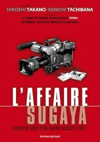 L'affaire Sugaya : l'histoire vraie d'un homme accusé à tort : récit complet