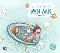 Le monde de Wan Wan. Volume 2