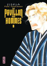 Le pavillon des hommes. Volume 8
