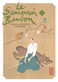 Le samouraï bambou. Volume 1