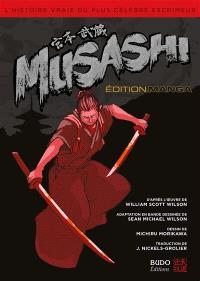 Musashi : l'histoire vraie du plus célèbre escrimeur : édition manga