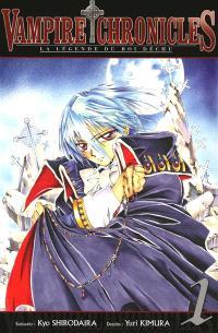 Vampire chronicles : la légende du roi déchu. Volume 1