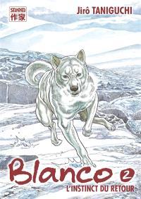 Blanco. Volume 2, L'instinct du retour