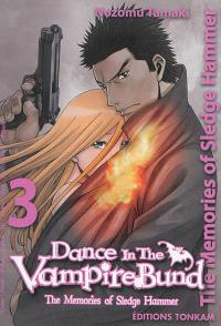 Dance in the Vampire Bund : the memories of Sledge Hammer. Volume 3