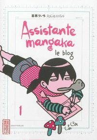 Assistante mangaka : le blog. Volume 1