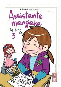 Assistante mangaka : le blog. Volume 3