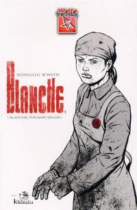 Blanche, the baby killer. Volume 1, Blanche
