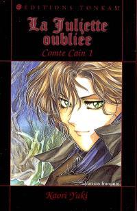 Comte Caïn. Volume 1, La Juliette oubliée