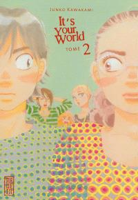 It's your world. Volume 2