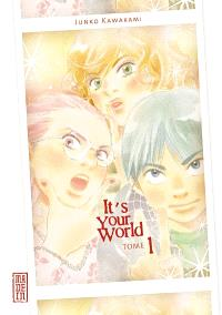 It's your world. Volume 1
