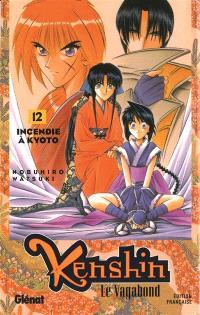 Kenshin, le vagabond. Volume 12, Incendie à Kyoto