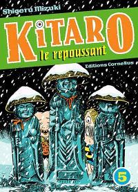 Kitaro le repoussant. Volume 5