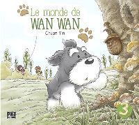 Le monde de Wan Wan. Volume 3
