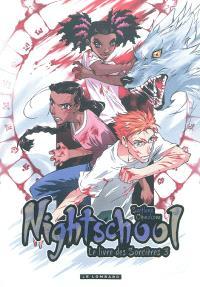 Nightschool : le livre des sorcières. Volume 3