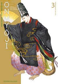 Onmyoji : celui qui parle aux démons. Volume 3, Les six harmonies