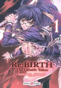 Re:Birth : the lunatic taker. Volume 1