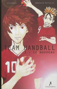 Team Handball. Volume 1, Le nouveau