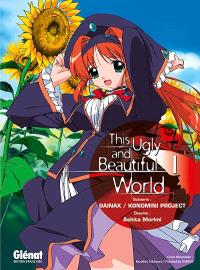 This ugly and beautiful world. Volume 1