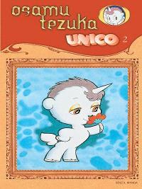 Unico, la petite licorne. Volume 2
