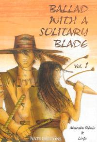 Ballad with a solitary blade. Volume 1