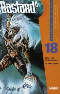 Bastard !!. Volume 18, Le fragment
