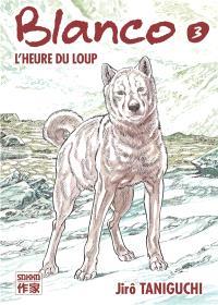 Blanco. Volume 3, L'heure du loup